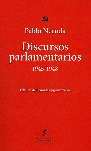 Discursos parlamentarios de pablo neruda 1945 1948 for Jardin de invierno pablo neruda